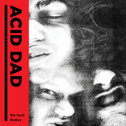 Acid Dad - Die Hard / Bodies 7