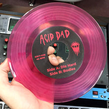 Load image into Gallery viewer, Acid Dad - Die Hard / Bodies 7""