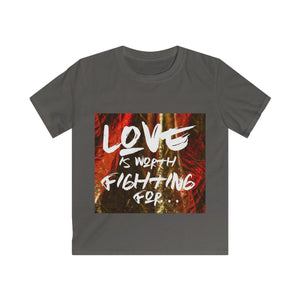 Love Is Worth Fighting For Kids Softstyle Tee