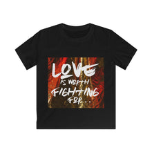 Load image into Gallery viewer, Love Is Worth Fighting For Kids Softstyle Tee