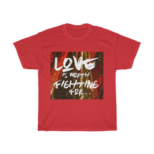 Load image into Gallery viewer, Love Is Worth Fighting For Unisex Heavy Cotton Tee