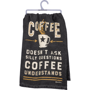 Dark Slate Gray Dish Towel - Coffee Doesn't Ask Silly Questions