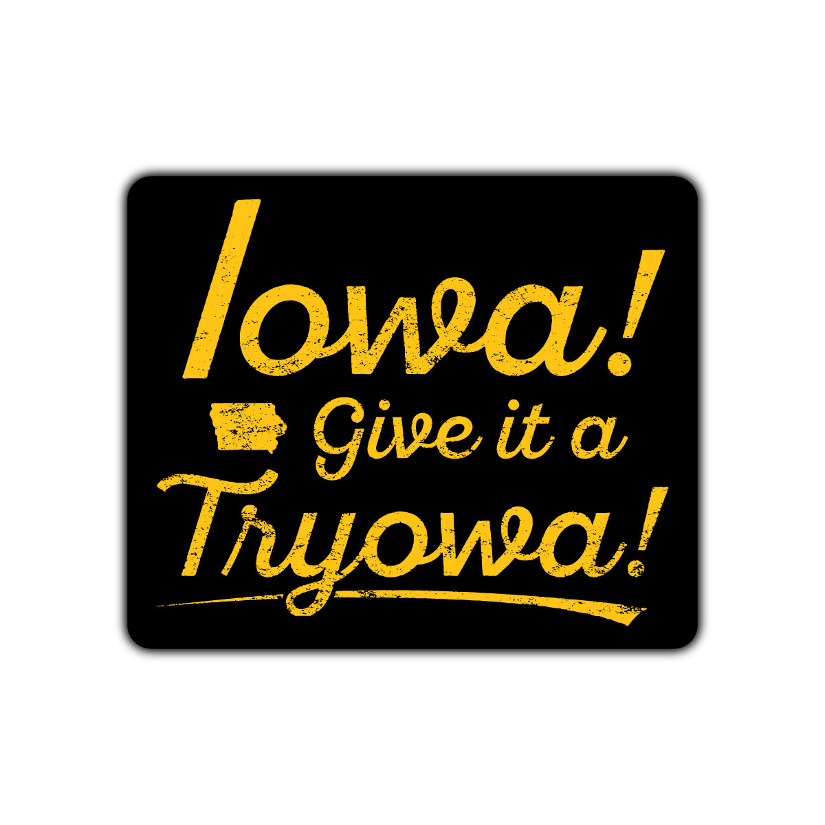 Iowa Give it a Tryowa! Black