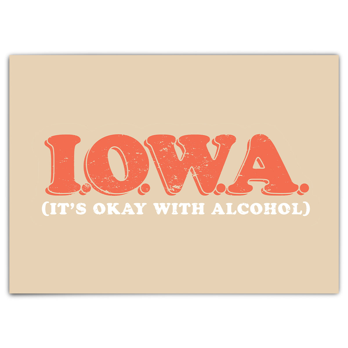 I.O.W.A. (It's Ok With Alcohol) Greeting Card