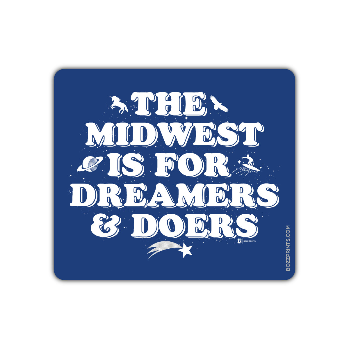 The Midwest is for Dreamers and Doers