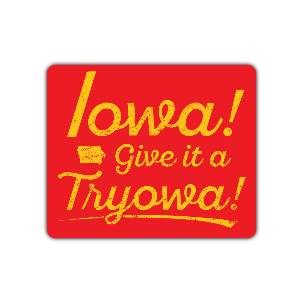 Iowa Give it a Tryowa! Red