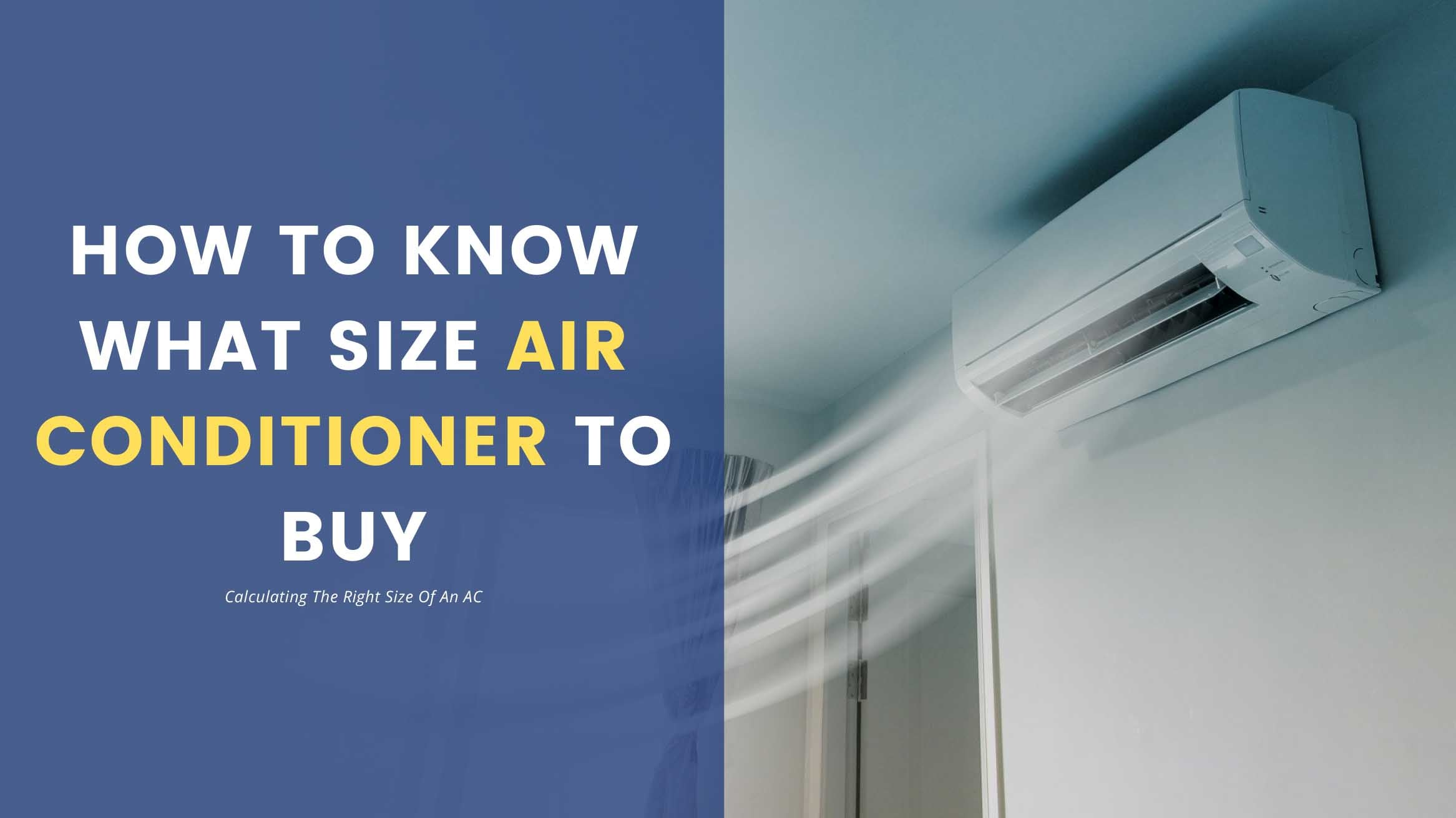 Air Conditioner: Calculating The Right Size Of An AC