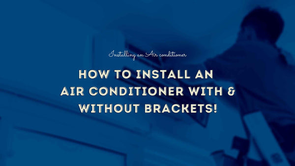 How To Install An Air Conditioner With & Without Brackets - Home Appliances Plus