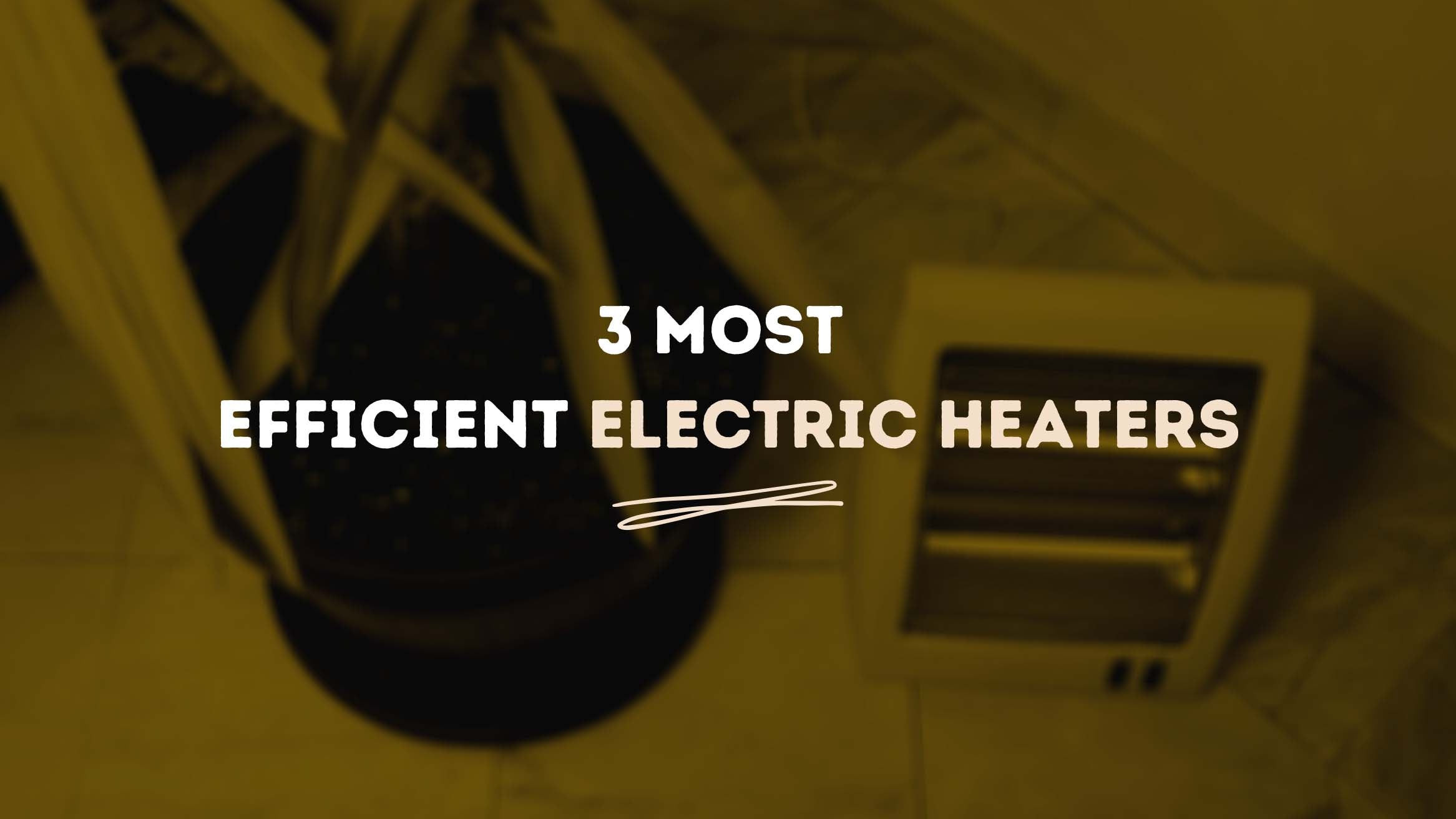 3 most efficient electric heaters - Home Appliances Plus