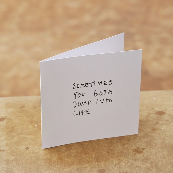 Monday Sunday Card Sometimes you gotta jump into life Cards Sometimes you gotta jump 25
