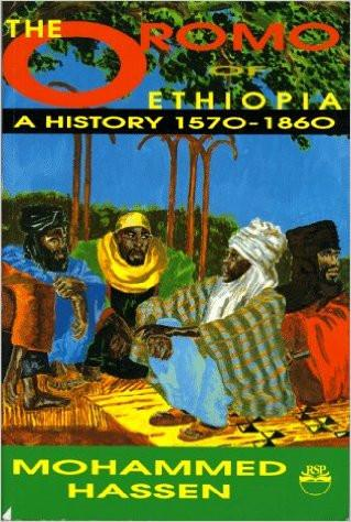 The Oromo of Ethiopia A History, 1570-1860