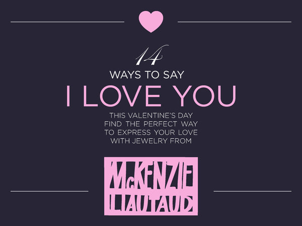 14 Ways to Say I Love You this Valentines Day