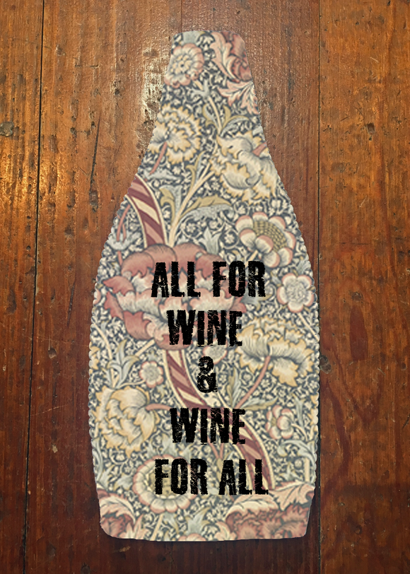 All For Wine & Wine For All- Wine Bottle Insulator