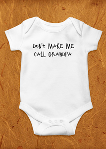 Don't Make Me Call Grandpa