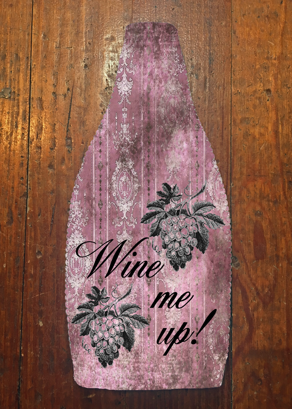 Wine Me Up - Wine Bottle Insulator