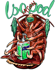 Iso(Lation) Pod: Image of an isopod with gloves, a mask, and hand sanitizer.