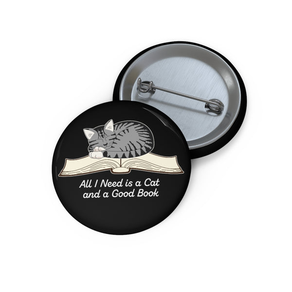 All I Need is a Cat and a Good Book Pin Buttons - Ninja Ferret