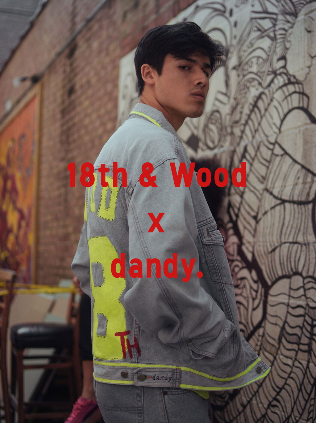 18th & Wood X dandy.