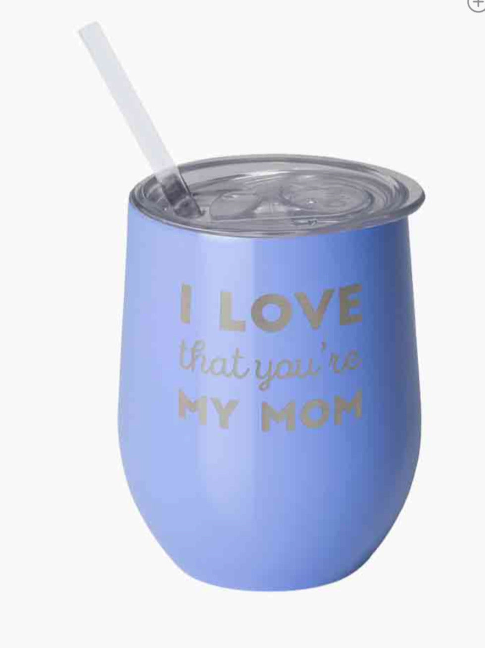 "SWIG LIFE ""I LOVE THAT YOUR MY MOM"" 12oz."