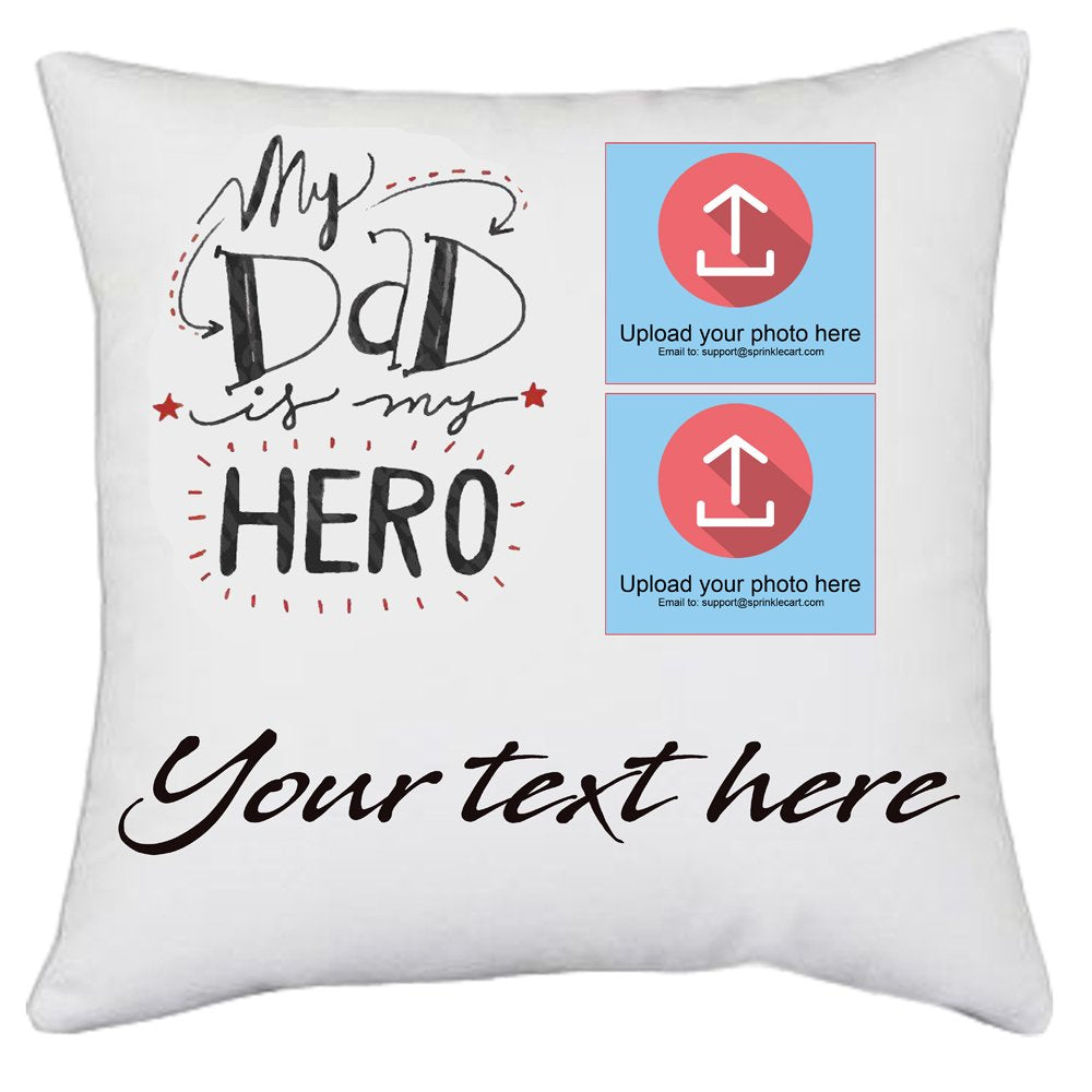 Sprinklecart's My Dad is My Hero Fully Personalized Photo Cushion Gift | 15″ x 15″ with Filler Insert