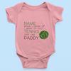 Sprinklecart When I Grow I Have To Play Tennis Like My Daddy Customized Name Printed Baby Cotton Onesie