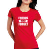 Sprinklecart Friends Never Forget Printed Women Cotton T Shirts