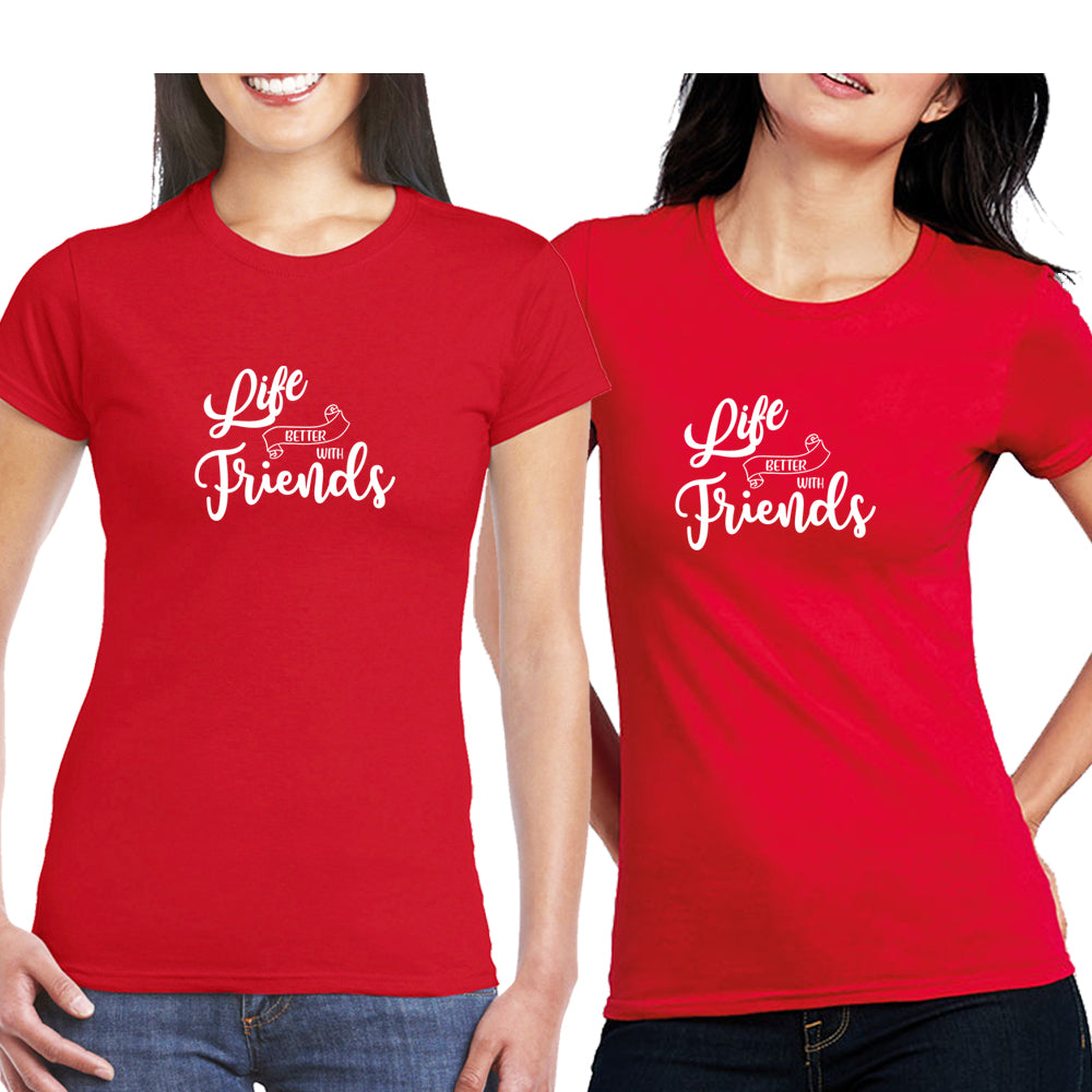 Sprinklecart Life Better with Friends Matching Women Cotton T Shirts