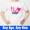 Sprinklecart Two Cute Printed Birthday Wear | Custom Age Printed Birthday T Shirt