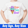 Sprinklecart I'm Two Sweet Printed Ice Cream T Shirt | Personalized Birthday Wear