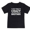Sprinklecart If You Think I'm Crazy You Should Meet My Brother Printed Cotton T Shirts Matching Black T Shirt for Sister and Brother