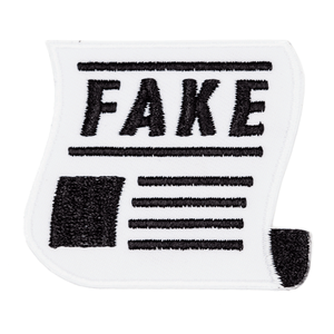 THESE ARE THINGS Embroidered Patch Fake News
