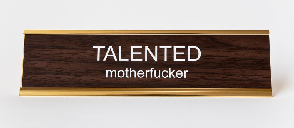 HE SAID SHE SAID Desk Plate Talented Motherfucker
