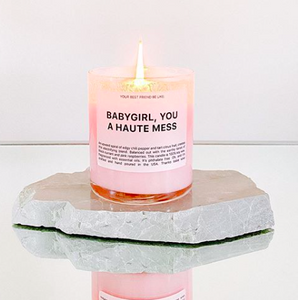 "RYAN PORTER Candle ""Babygirl, you a haute mess"""