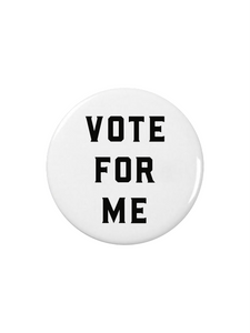 "LOVE BUBBY Pins ""Vote For Me"""