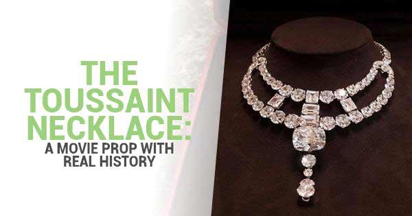 The Toussaint Necklace: A Movie Prop with Real History