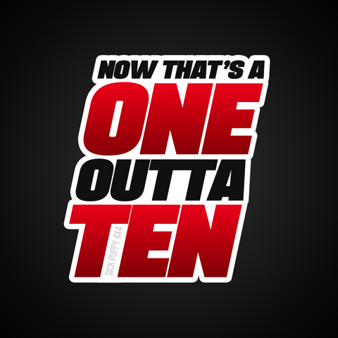 OFFICIAL ONE OUTTA TEN STICKER