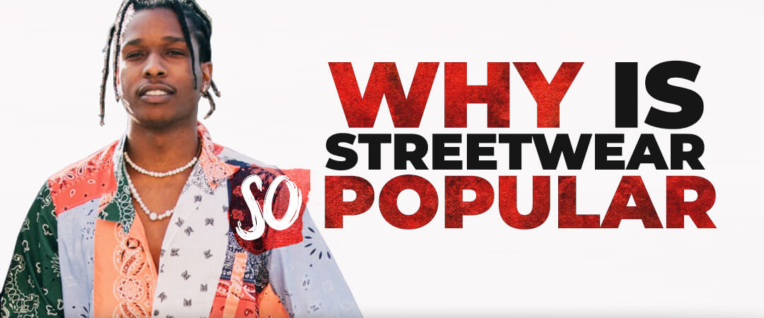 Why is Streetwear so Popular