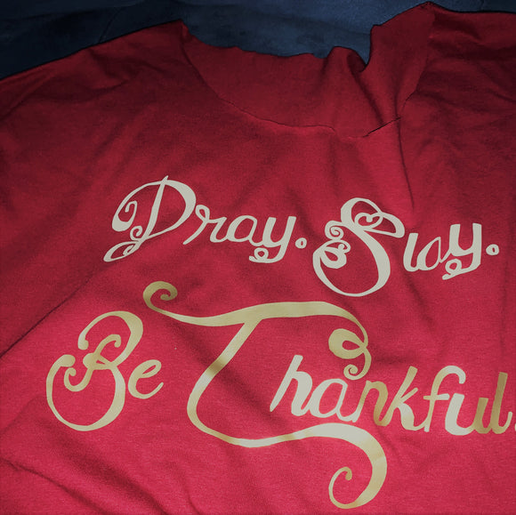 Pray. Slay. Be thankful!