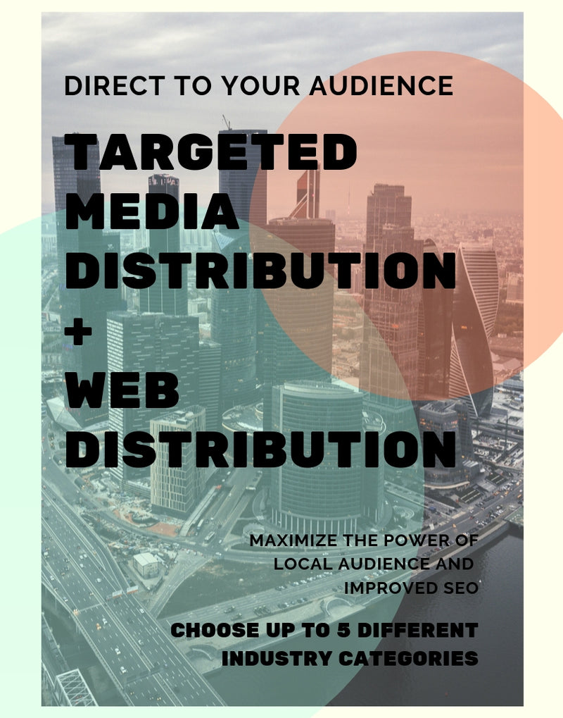 Targeted Media Distribution + Web SEO Distribution
