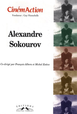 ALEXANDRE SOKOUROV. CINEMACTION N°133