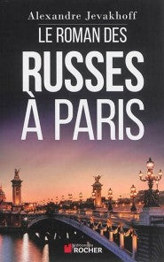 LE ROMAN DES RUSSES A PARIS