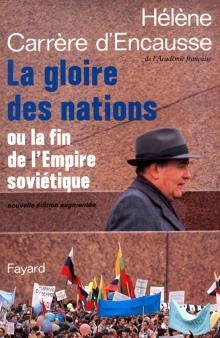 LA GLOIRE DES NATIONS OU LA FIN DE L'EMPIRE SOVIETIQUE