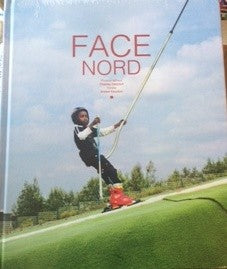FACE NORD (PHOTOGRAPHIES ET TEXTES)