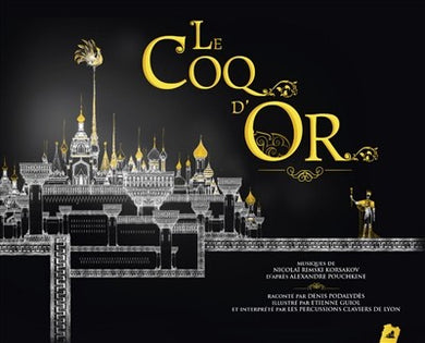 LE COQ D'OR. UN CONTE MUSICAL