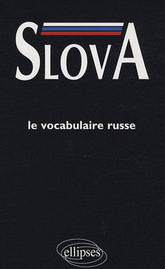 SLOVA LE VOCABULAIRE RUSSE