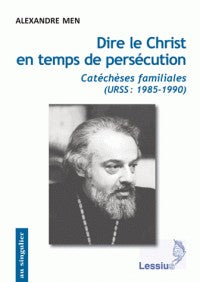 DIRE LE CHRIST EN TEMPS DE PERSECUTION