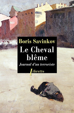 LE CHEVAL BLEME. JOURNAL D'UN TERRORISTE