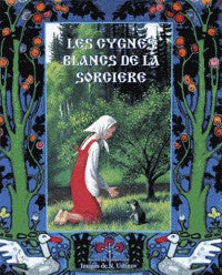 LES CYGNES BLANCS DE LA SORCIERE. THE WITCH'S WHITE SWANS