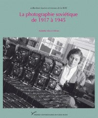 LA PHOTOGRAPHIE SOVIETIQUE DE 1917 A 1945