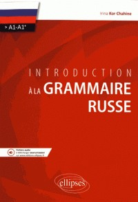 INTRODUCTION A LA GRAMMAIRE RUSSE